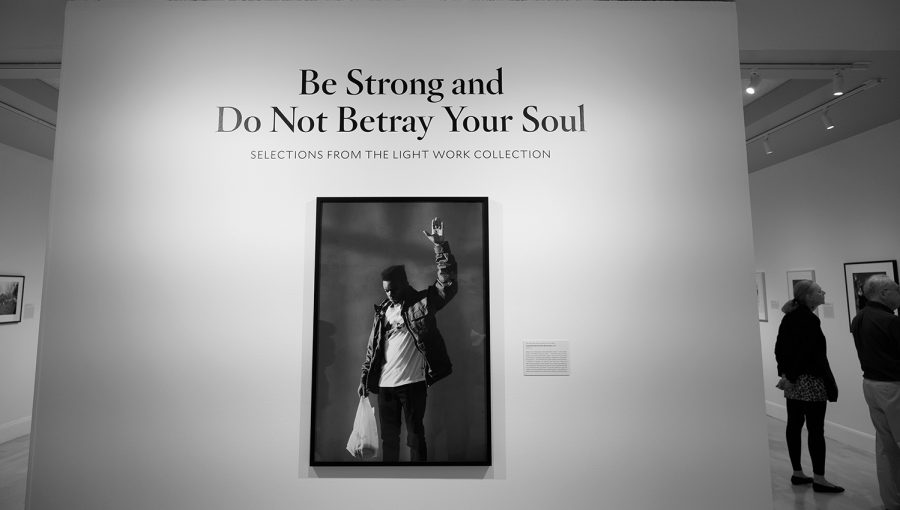 "The words, ""Be Strong and Do Not Betray Your Soul,"" along with a photograph taken by African American artist John Edmonds is the first piece museum goers see as they enter the exhibit of the same name. The exhibit is on loan to the University until Dec. 23."