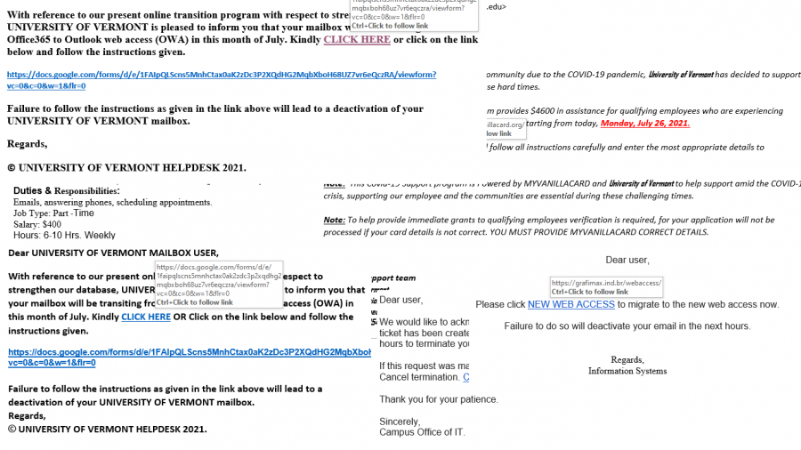 Real email scams sent to UVM students as recorded by The Phishbowl. The Phishbowl is a page on the UVM website that helps readers identify phishing scams.